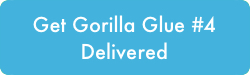Get Gorilla Glue #4 Delivered