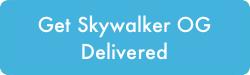 Get Skywalker OG Delivered