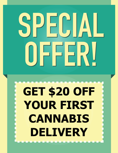 Get $20 Off Cannabis Delivery in CA
